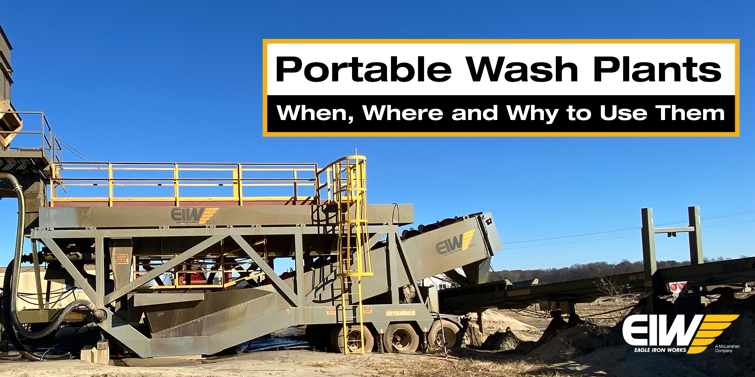 Portable Wash Plants: When, Where and Why to Use Them
